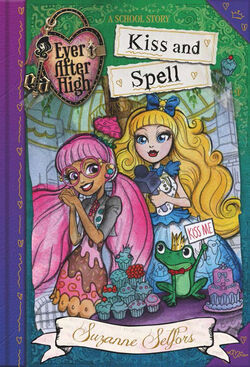 Ever After High School Story book series - Kiss and Spell