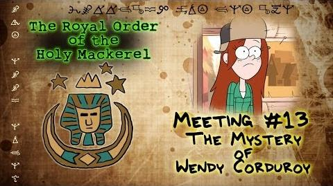 THE MYSTERY OF WENDY CORDUROY GRAVITY FALLS The Royal Order of the Holy Mackerel