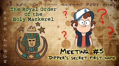 DIPPER'S SECRET FIRST NAME (GRAVITY FALLS) The Royal Order of the Holy Mackerel
