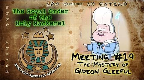 THE MYSTERY OF GIDEON GLEEFUL GRAVITY FALLS The Royal Order of the Holy Mackerel