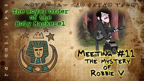 THE MYSTERY OF ROBBIE V GRAVITY FALLS The Royal Order of the Holy Mackerel