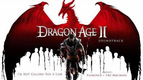 I'm Not Calling You A Liar - Dragon Age 2 Soundtrack