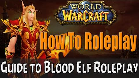 How To Roleplay a Blood Elf in World of Warcraft RP Guide