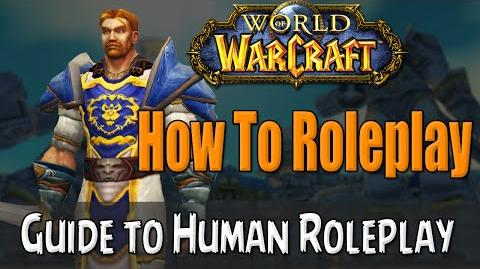 How To Roleplay a Human in World of Warcraft RP Guide