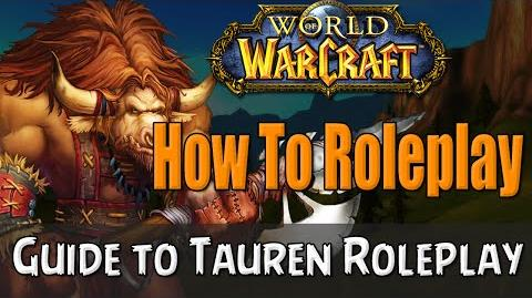 How To Roleplay a Tauren in World of Warcraft English RP Guide