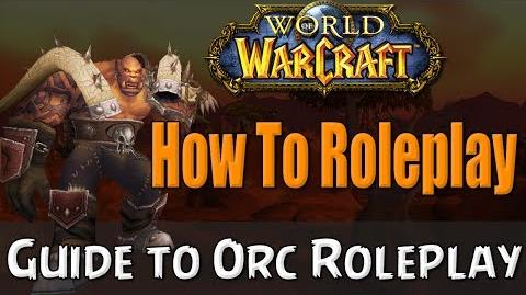 How To Roleplay an Orc In World of Warcraft RP Guide