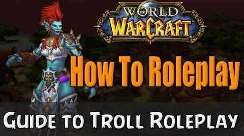 How To Roleplay a Troll in World of Warcraft RP Guide