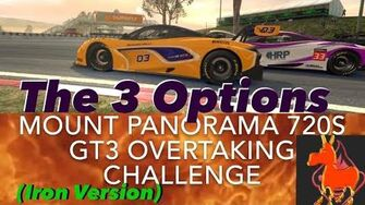Real Racing 3 RR3 Mount Panorama 720S GT3 Overtaking Challenge The 3 Options (Iron Version)