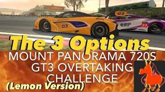 Real Racing 3 RR3 Mount Panorama 720S GT3 Overtaking Challenge The 3 Options (Lemon Version)