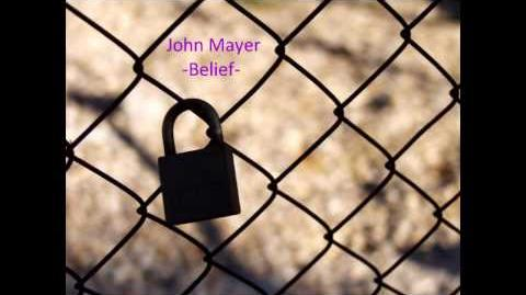 John Mayer-Belief Lyrics