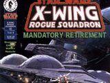 X-wing. Разбойная эскадрилья 32: Вынужденная отставка, часть 1