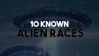 10 KNOWN ALIEN RACES
