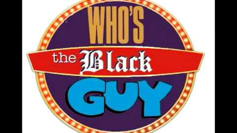 Who's The Black Guy! ~ Rucka Rucka Ali