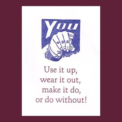 Use it up wear it out make it do or do without 05b5a9fd