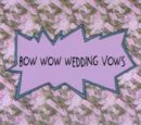 Bow Wow Wedding Vows