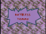 Ruthless Tommy