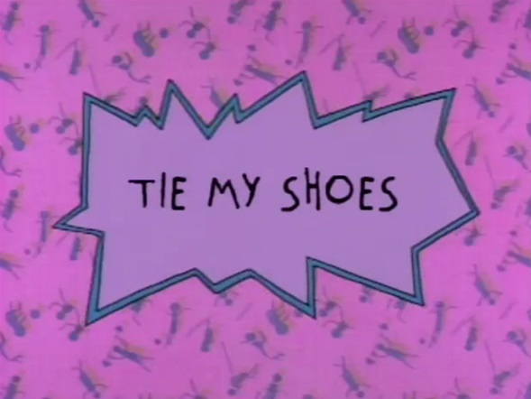 rugrats tie my shoes