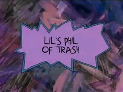 Lil's Phil of Trash Title Card