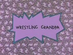 Wrestling Grandpa Title Card