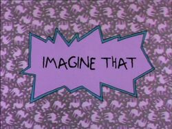 Rugrats - Imagine That