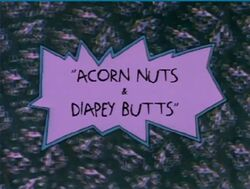 Rugrats - Acorn Nuts & Diapey Butts