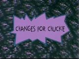 Changes for Chuckie
