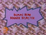 Dummi Bear Dinner Disaster