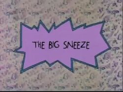 The Big Sneeze Title Card