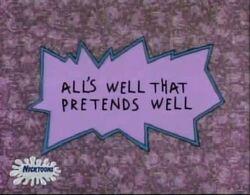 Rugrats - Alls Wells That Pretends Well