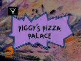 Piggy's Pizza Palace