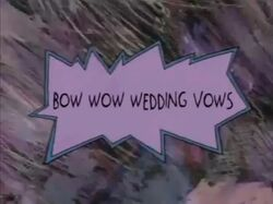 Rugrat - Bow Wow Wedding Vows
