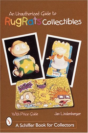 An Unauthorized Guide to Rugrats Collectibles book
