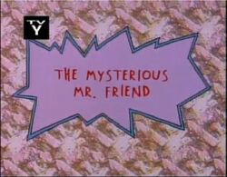 Rugrats - The Mysteterious Mr. Friend