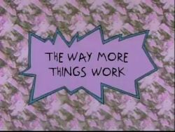 The Way More Things Work Title Card