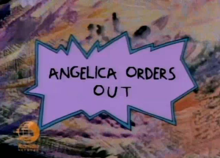 3d616635dbe72 AngelicaOrdersOut-TitleCard. Angelica Orders Out