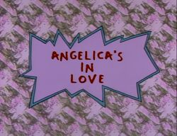 Rugrats - Angelica In love