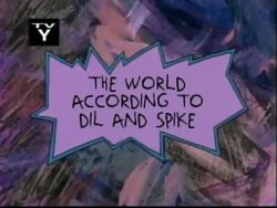 The World According to Dil and Spike Title Card