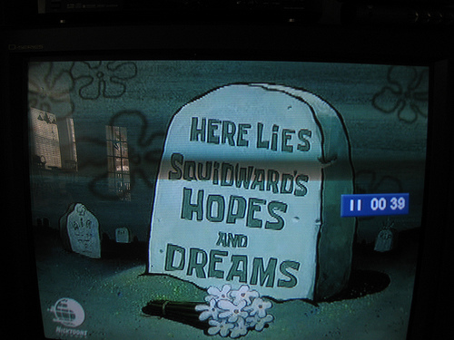 Here lies squidwards hopes and dreams