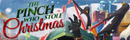 The Pinch Who Stole Christmas lobby banner