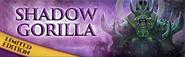 Shadow Gorilla lobby banner