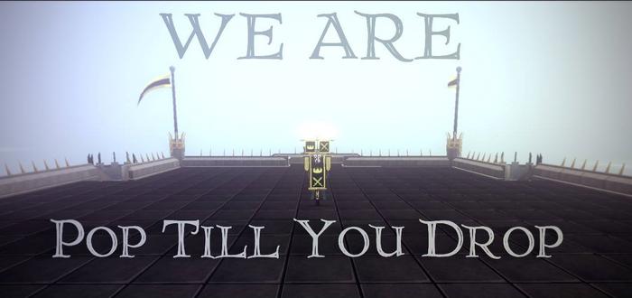We are pop till you drop
