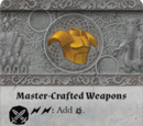 Master-Crafted Weapons
