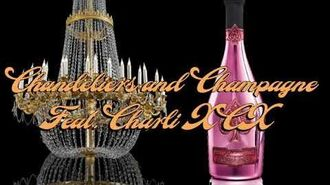 Chandeliers and Champagne (feat. Charli XCX)