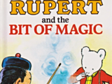 Rupert and the Bit of Magic