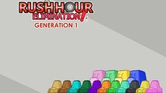 RUSH HOUR ELIMINATION! -GENERATION 1-