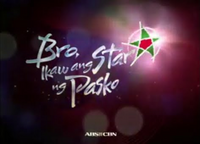 ABS-CBN Bro, Ikaw ang Star ng Pasko Test Card