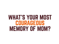 TV5 What's Your Most Courageous Memory Of Mom