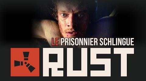 Replay Le prisonnier Schlingue - Rust