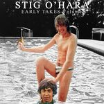 Stig O'Hara Early Takes Vol 1