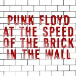 Punk Floyd at the Speed of the Brick in the Wall